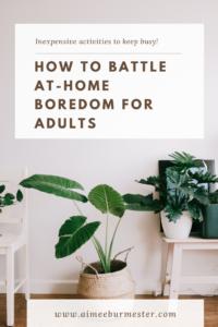 How to Battle Boredom During Quarantine