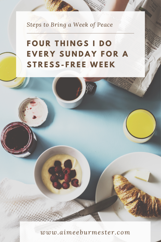 What to Do on Sunday for a Stress-Free Week