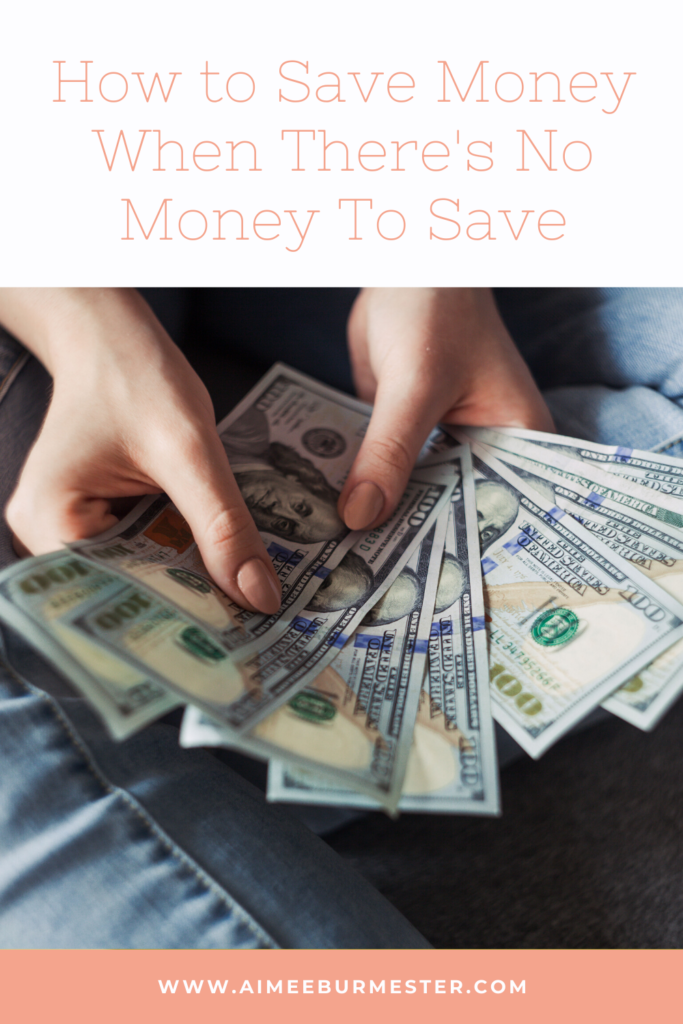 How to Save Money When there's no money to save